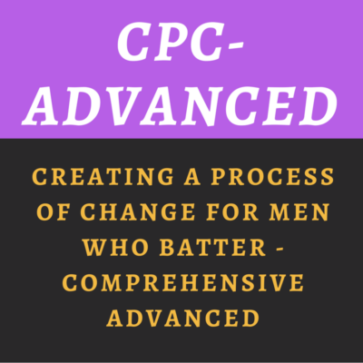 Creating a Process of Change for Men Who Batter - Advanced